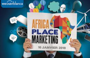 #APM2018 : Casablanca accueille la première édition de l'AFRICA PLACE MARKETING