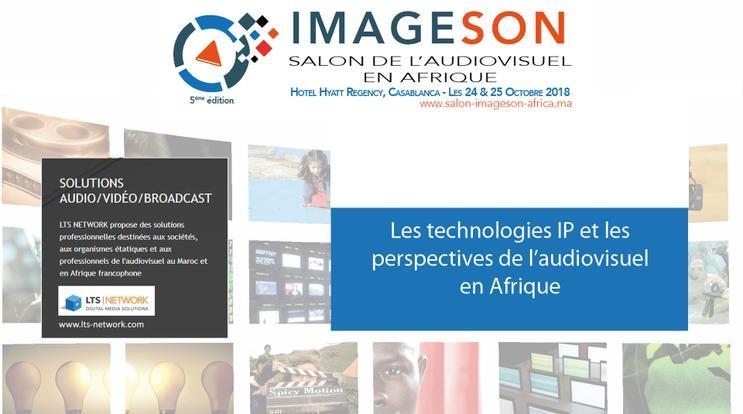 « ImageSon Africa » : Casablanca abrite le Salon de l'audiovisuel du 24 au 25 octobre